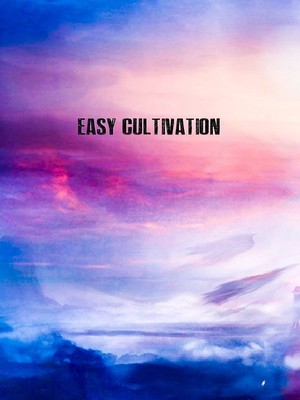 Easy Cultivation (Paused)