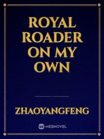 Royal Roader on My Own