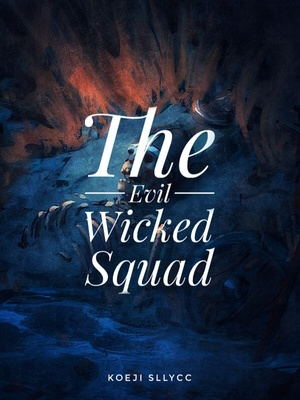 The Evil Wicked Squad