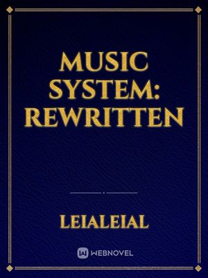 Music System: REWRITTEN