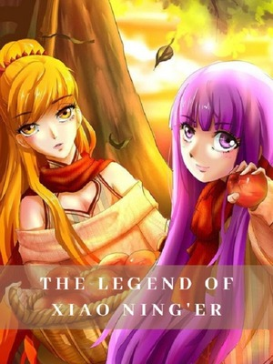 Tales of Demons and Gods : The Legend of Xiao Ning'Er (A TDG Fanfic)