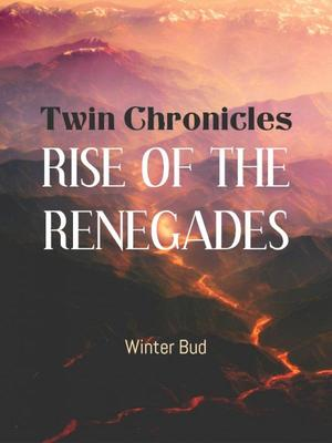 Twin Chronicles: Rise of the Renegades