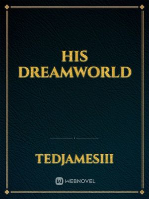 His DreamWorld