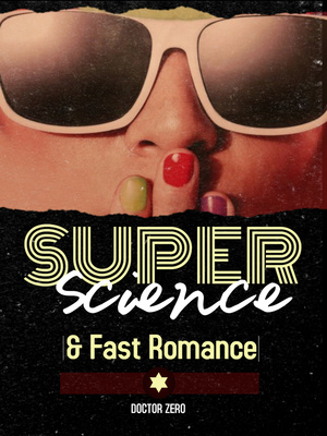 Super Science & Fast Romance