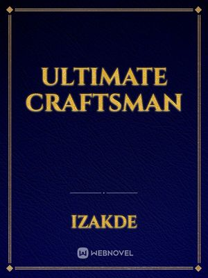 Ultimate Craftsman