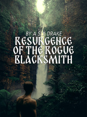 Resurgence of the Rogue Blacksmith