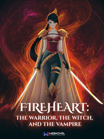 Fireheart: The Warrior, the Witch, and the Vampire