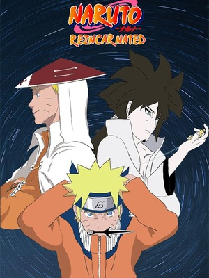 Naruto is Reincarnated - Anime & Comcis - Webnovel