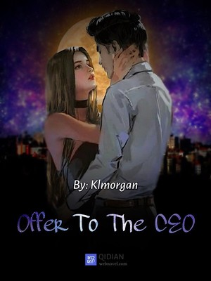 Offer to the CEO - Romance - Webnovel