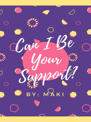 Can I Be Your Support?