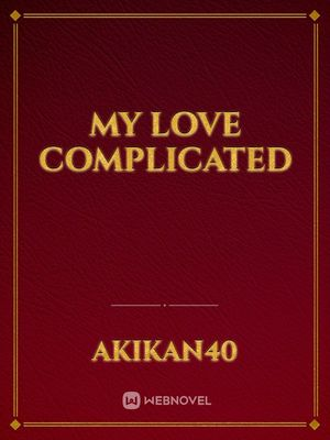 My Love Complicated