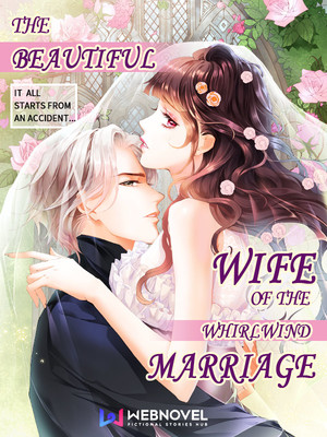 The Beautiful Wife of the Whirlwind Marriage