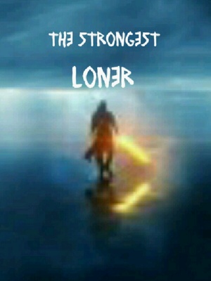 the strongest Loner - RE: world of immortals