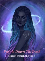 Purple Dawn Till Dusk : dearest through the time