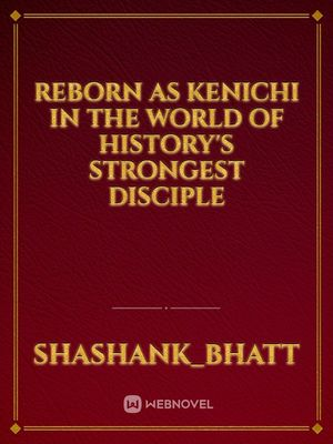 Reborn as Kenichi in the world of History's Strongest Disciple