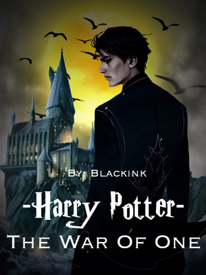 Harry Potter  The War of One - ACG - Webnovel - Your Fictional
