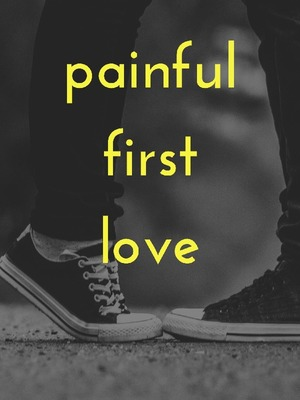 Painful First Love
