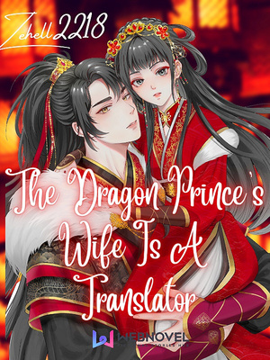 The Dragon Prince's Wife is a Translator
