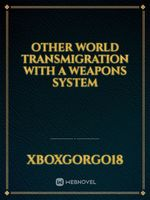 Other World Transmigration With A Weapons System