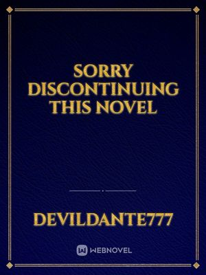 sorry discontinuing this novel