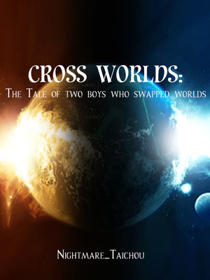 Cross Worlds: The Tale of Two Boys who swapped worlds