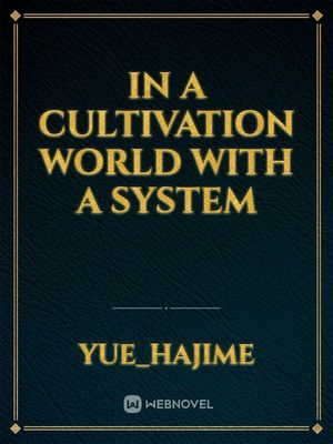 In a Cultivation World With a System