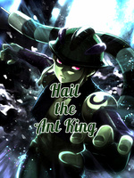 Hail the Ant King