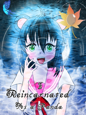 I Reincarnated as a Panda (Being re-Written)