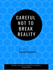 Careful Not To Break Reality