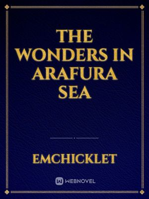 The Wonders in Arafura Sea