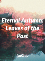 {SUSPENDED} Eternal Autumn: Leaves of the Past