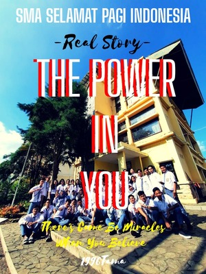 THE POWER IN YOU - SMA SELAMAT PAGI INDONESIA