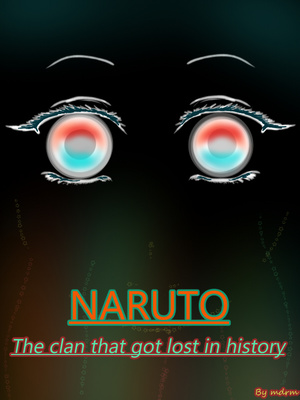 Naruto: The clan that got lost in history