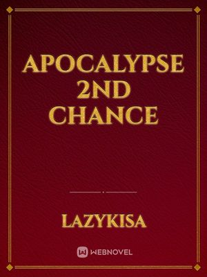 Apocalypse 2nd chance