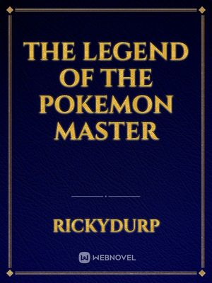The Legend of The Pokemon Master