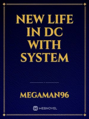 New life in DC with system