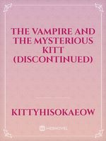 The vampire and the mysterious Kitt (discontinued)