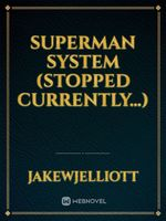 Superman System (Stopped Currently...)