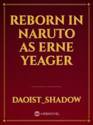 Reborn in Naruto as Erne Yeager