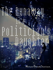 The Runaway is a Politician's Daughter