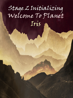 Stage 2 Initializing : Welcome To Planet Iris (Dropped)