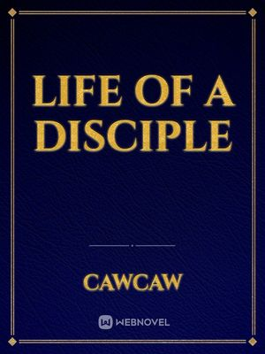Life of a disciple.