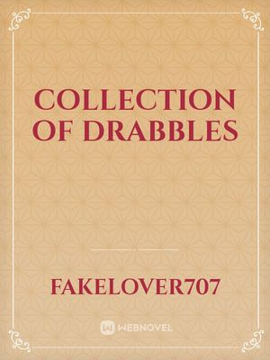 Collection of Drabbles