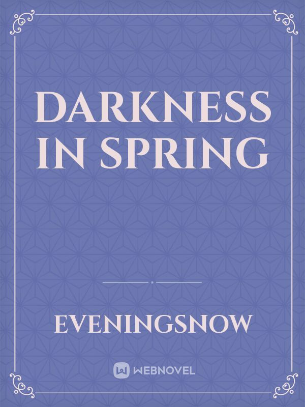 Darkness In Spring
