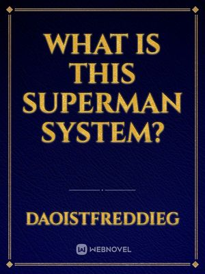 What is this Superman System?
