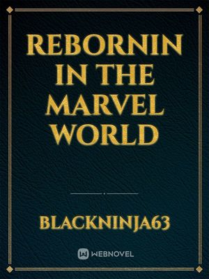 Rebornin in the Marvel World