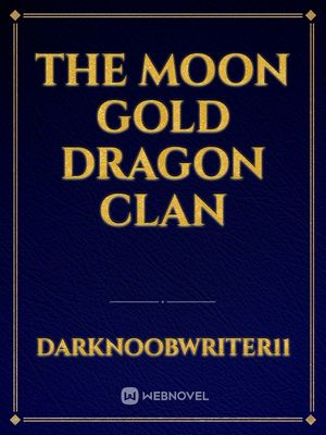 The Moon Gold Dragon clan