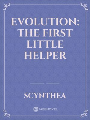 Evolution: The First Little Helper