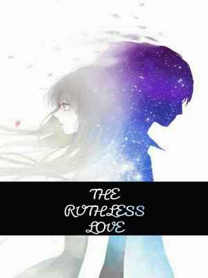 THE RUTHLESS LOVE