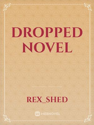 dropped novel